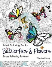 Adult Coloring Book: Butterflies and Flowers, Stress Relieving Patterns, 30 pics