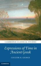Cambridge Classical Studies: Expressions of Time in Ancient Greek by Coulter...