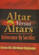 Altar Versus Altar by Bishop Dr. Abraham Chigbundu