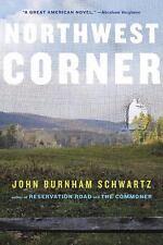 Northwest Corner: A Novel by John Burnham Schwartz  Hardcover