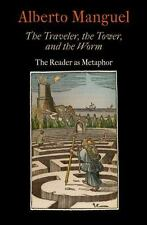 The Traveler, the Tower, and the Worm: The Reader as Metaphor (Material Texts),