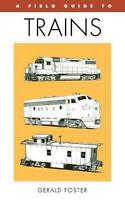 A Field Guide to Trains of North America by Gerald Foster (English) Paperback Bo