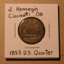 New ListingOld 25 Cent Trade Love Token Us 1853 Quarter J. Hennegin Cincinnati Ohio Coin