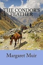 The Condor's Feather by Margaret Muir (2015, Paperback)