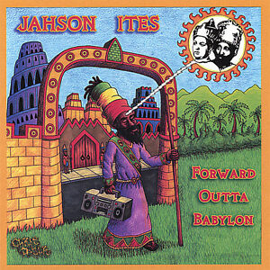 Jahson Ites - Forward Outta Babylon [New CD]