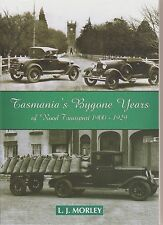 Road transport history TASMANIA'S BYGONE YEARS 1900-29 L.J Morley photographs