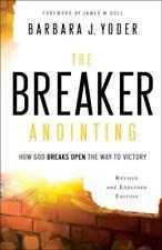 THE BREAKER ANOINTING - YODER, BARBARA J./ GOLL, JAMES W. (FRW)/ PIERCE, CHUCK (
