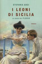 I leoni di Sicilia. La saga dei Florio - Auci Stefania