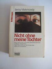 Buch Nicht ohne meine Tochter von Betty Mahmoody BASTEI LÜBBE Verlag K0775