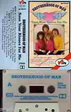 BROTHERHOOD OF MAN - Save Your Kisses For Me > MC Musikkassette