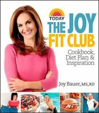 The Joy Fit Club: Cookbook, Diet Plan and Inspiration by Joy Bauer - HC - NEW!