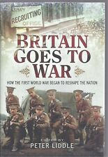 Britain Goes to War: How the First World War Began to Reshape the Nation NEW