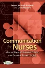 Communication for Nurses: How to Prevent Harmful Events and Promote Patient Safe