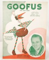Goofus by Gus Kahn, Wayne King, William Harold Sheet Music, 1930. Fox Trot