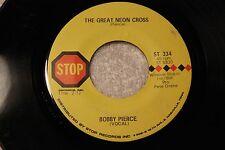 "BOBBY PIERCE (Pete Drake) 45rpm ""Great Neon Cross"" Stop Records Nashville, TN"