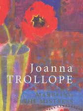 Marrying the Mistress Joanna Trollope FREE AUS POST very good used condition HB
