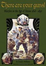 THERE ARE YOUR GUNS - PARTIZAN PRESS - WARGAMES RULES - COLONIAL - VICTORIAN
