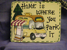 RVMOTORHOME SIGN HOME IS WHERE YOU PARK IT 5X6 HANDMADE