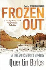 Frozen Out (Gunnhildur Mystery), New, Bates, Quentin Book