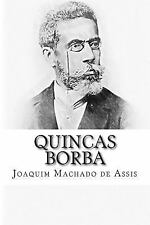 Quincas Borba: By Machado de Assis, Joaquim Maria