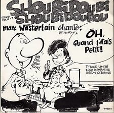 "45 T SP MARC WASTERLAIN ""OH, QUAND J'ETAIS PETIT"" & ""SHOUBIDOUBI SHOUBIDOUDOU"""