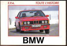 BMW Toute L'Histoire Dixi AM4 315 327/28 501 507 3200 1500 1800 2000 2500 2002 +