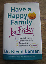 Have a Happy Family by Friday by Kevin Leman 2014 Hardback