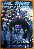 IVAN KOBAL The Snowy: Cradle Of A New Australia HCDJ,1st Ed. Australian History