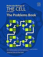 Molecular Biology of the Cell 6E - The Problems Book by Dr. John Wilson, Tim...