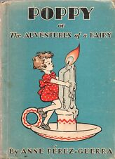 POPPY OR THE  ADVENTURES OF A FAIRY By ANNE PEREZ GUERRA Rand McNally 1931 1934