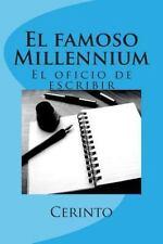 El Famoso Millennium : El Oficio de Escribir by Cerinto (2013, Paperback)