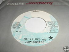 JOHN KINCADE - TILL I KISSED YOU / PIE IN THE SKY - 45