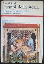 I TEMPI DELLA STORIA economia società civiltà scienza monete Braudel