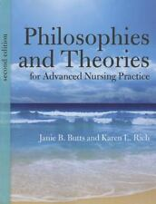 Philosophies and Theories for Advanced Nursing Practice by Janie B. Butts and...