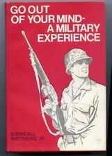 Go Out of Your Mind Military Experience D Randall Matthews Jr Vietnam 1975 Rare!