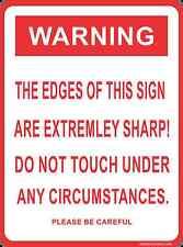 FUNNY SIGN - WARNING SHARP EDGES!