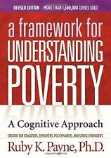 Framework for Understanding Poverty: a Cognitive Approach by Ruby Payne...