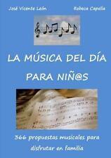 La Musica Del Dia para Ninos by Rebeca Capella and Jose Vicente Leon (2015,...
