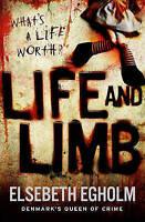 Life and Limb by Elsebeth Egholm (Paperback, 2012)
