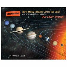 How Many Planets Circle the Sun? : And Other Questions about Our Solar System...