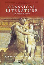 Classical Literature: A Concise History (Blackwell Introductions to the Classica