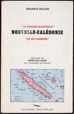 MAURICE DELAGE, LA FRANCE AUSTRALE, NOUVELLE CALÉDONIE, ILE DE LUMIÈRE