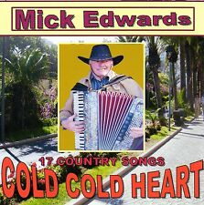 Mick Edwards Accordion & Vocal 17 Country Songs CD 036 Cold Cold Heart