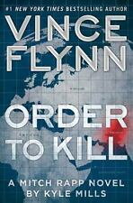 A Mitch Rapp Novel: Order to Kill by Vince Flynn and Kyle Mills (2016, Hardco