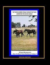 How to Breed Classic Racehorses: The Thoroughbred Female Families That Have...
