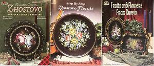 ZHOSTOVO FLORALS Fruits & Flowers RUSSIAN FLORAL PAINTING Sandy Aubuchon 3 Books