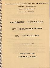 MARQUES POSTALES ET OBLITERATIONS DU VAUCLUSE - CANTON DE CAVAILLON - 35 PAGES.