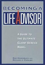 Becoming a Life Advisor: A Guide to the Ultimate Client Service Model