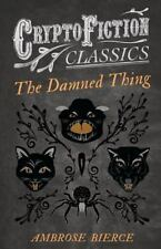 The Damned Thing (Cryptofiction Classics) (Paperback or Softback)