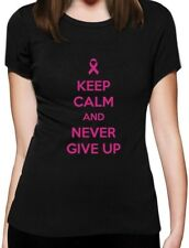 Breast Cancer Awareness Keep Calm and Never Give Up Women T-Shirt Support